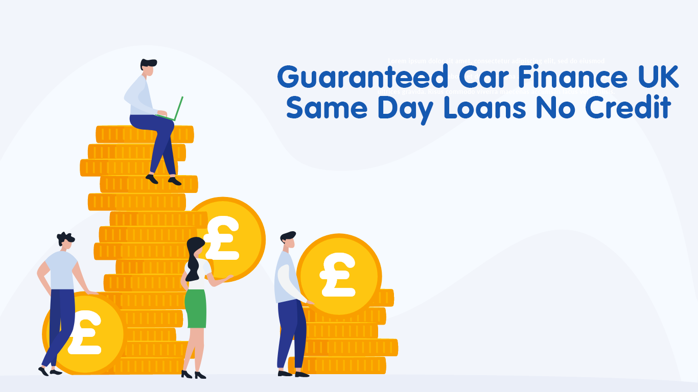 Guaranteed Car Finance with Same Day Payouts & No Credit Check