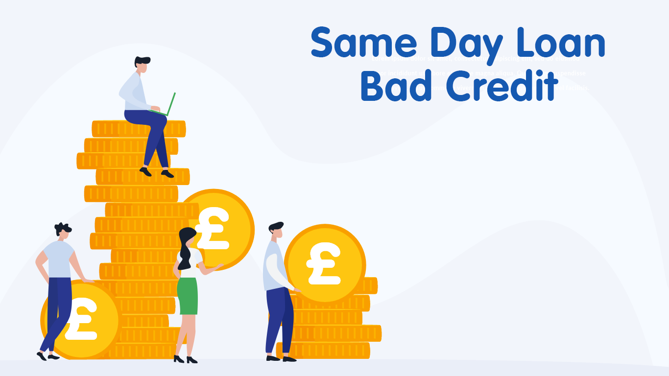 Same Day Loan Bad Credit